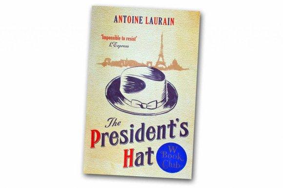 The President's Hat: Antoine Laurain