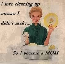 Mum-loves-cleaning-up-mess