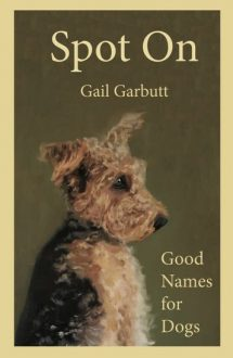 Woman Of The Week: Gail Garbutt's book Spot On - good names for dogs