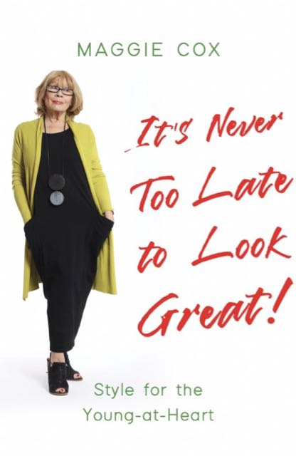 Book cover: It's Never Too Late To Look Great! by Maggie Cox