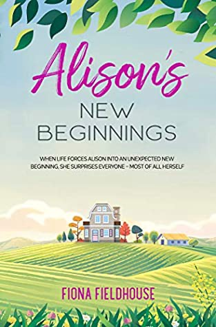 Book reviews: Alison's New Beginnings by Fiona Fieldhouse